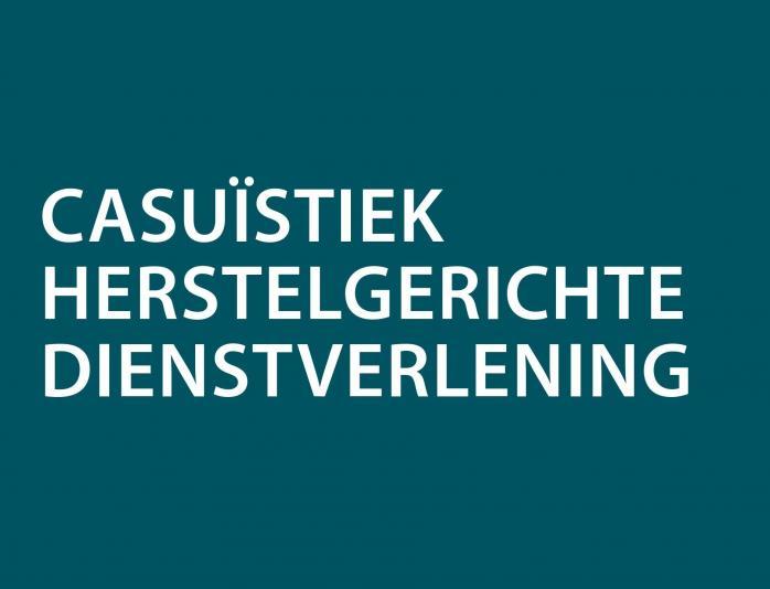 Case Casuïstiek herstelgerichte dienstverlening van Metzorg Nijverdal